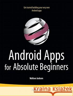 Android Apps for Absolute Beginners W Jackson 9781430234463