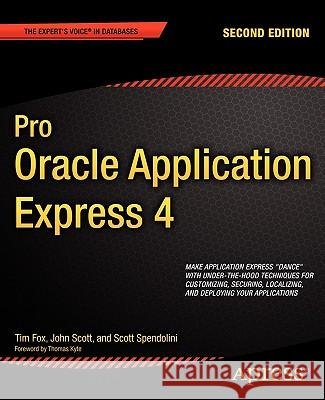 Pro Oracle Application Express 4 Tim Fox Scott Spendolini John Scott 9781430234944