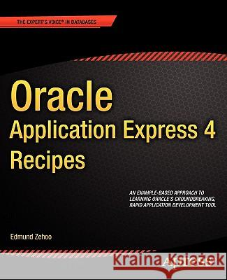 Oracle Application Express 4 Recipes Edmund Zehoo 9781430235064