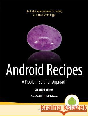 Android Recipes: A Problem-Solution Approach Dave Smith 9781430246145