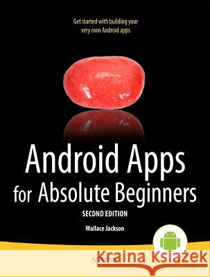 Android Apps for Absolute Beginners Wallace Jackson 9781430247883