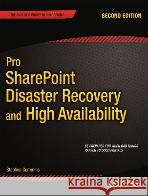 Pro Sharepoint Disaster Recovery and High Availability Stephen Cummins 9781430263289
