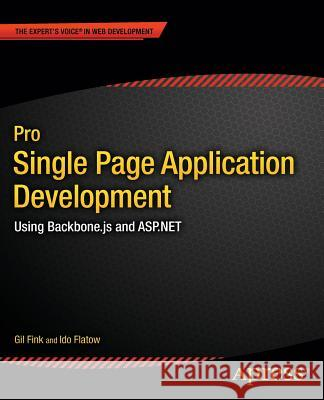 Pro Single Page Application Development : Using Backbone.js and ASP.NET Gil Fink Ido Flatow 9781430266730