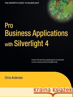 Pro Business Applications with Silverlight 4 Chris Anderson 9781430272076