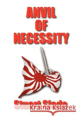 Anvil of Necessity Stuart Slade 9781430323570