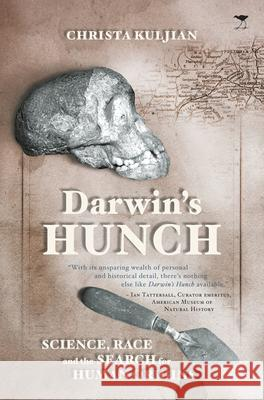 Darwin's Hunch Science, Race, and the Search for Human Origins Kuljan, Christa 9781431424252