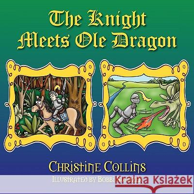 The Knight Meets OLE Dragon Christine Collins 9781432741280 Outskirts Press