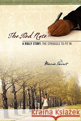 The Red Note : A Bully Story: The Struggle to Fit In. Maria Faint 9781432751487