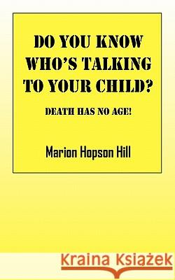 Do You Know Who's Talking to Your Child?: Death Has No Age Marion Hopso 9781432762759