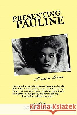 Presenting Pauline : I was a dancer Louise Brass 9781432769208