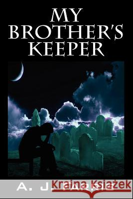 My Brother's Keeper A J Farris   9781432784287 Outskirts Press