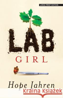 Lab Girl Hope Jahren 9781432840846