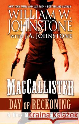Maccallister Day of Reckoning William W. Johnstone W. A. Johnstone 9781432842918