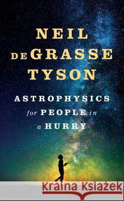 Astrophysics for People in a Hurry Neil Degrasse Tyson 9781432843526