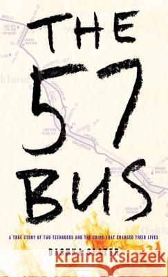 The 57 Bus: A True Story of Two Teenagers and the Crime That Changed Their Lives Dashka Slater 9781432849269