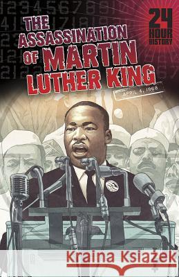 The Assassination of Martin Luther King, Jr, April 4, 1968 Terry Collins 9781432993023