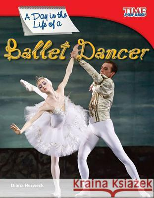 A Day in the Life of a Ballet Dancer (Fluent) Dona Herwec 9781433336508