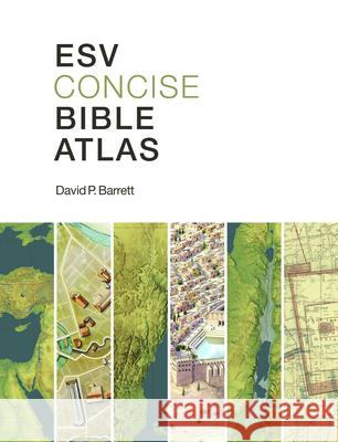 ESV Concise Bible Atlas David P Barrett 9781433513749
