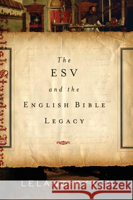 The ESV and the English Bible Legacy Leland Ryken 9781433530661
