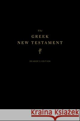 The Greek New Testament, Produced at Tyndale House, Cambridge, Reader's Edition  9781433564154