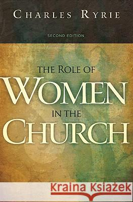 The Role of Women in the Church Charles C. Ryrie Dorothy Kelley Patterson 9781433673801 B&H Publishing Group