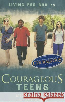 Courageous Teens Michael Catt Amy Parker 9781433679063