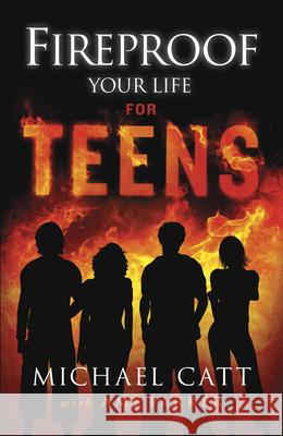 Fireproof Your Life for Teens Michael Catt Amy Parker 9781433684876