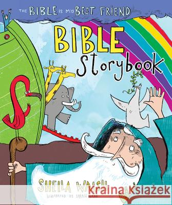 The Bible Is My Best Friend Bible Storybook Sheila Walsh 9781433688034