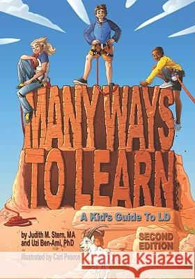 Many Ways to Learn : A Kid's Guide to LD Judith M. Stern Uzi Ben-Ami Carl Pearce 9781433807398