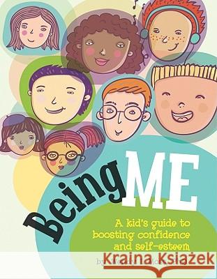 Being Me : A Kid's Guide to Boosting Self-Confidence and Self-Esteem Wendy L. Moss 9781433808845