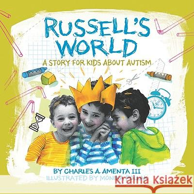 Russell's World : A Story for Kids About Autism Charles A. Amenta Monika Pollack 9781433809750