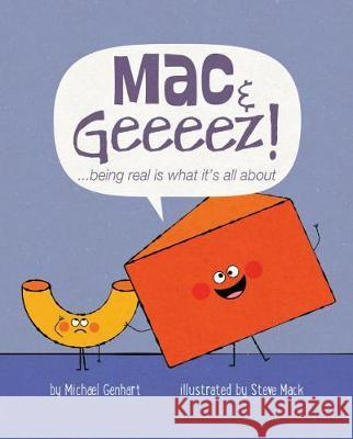 Mac & Geeeez!: ...Being Real Is What It's All about Michael Genhart Steve Mack 9781433827235 Magination Press