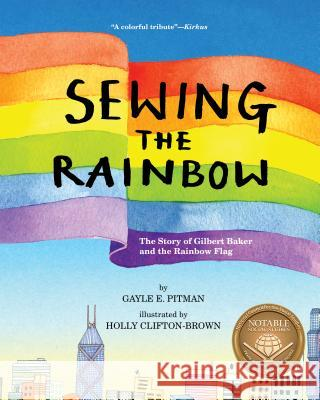 Sewing the Rainbow: A Story about Gilbert Baker Gayle E. Pitman Holly Clifton-Brown 9781433829024