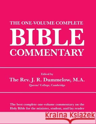 The One-Volume Complete Bible Commentary J. R. Dummelow 9781434103949