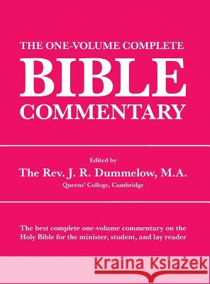 The One-Volume Complete Bible Commentary J. R. Dummelow 9781434103956