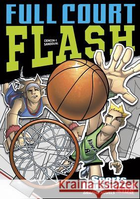 Full Court Flash Scott Ciencin Gerardo Sandoval 9781434222251