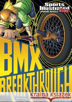 BMX Breakthrough Carl Bowen Gerardo Sandoval 9781434222404