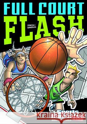 Full Court Flash Scott Ciencin Gerardo Sandoval 9781434230744