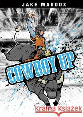 Cowboy Up Jake Maddox Scott R. Welvaert Sean Tiffany 9781434234254