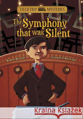 The Symphony That Was Silent Steven Brezenoff Marcos Calo 9781434234292 Stone Arch Books