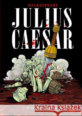 Julius Caesar Carl Bowen William Shakespeare Eduardo Garcia 9781434234506 Stone Arch Books