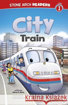 City Train Adria F. Klein 9781434241894 Stone Arch Books