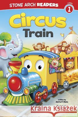 Circus Train Adria F. Klein 9781434248831 Stone Arch Books