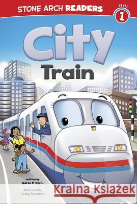 City Train Adria F. Klein 9781434248848 Stone Arch Books