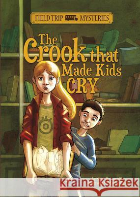 The Crook That Made Kids Cry Steven Brezenoff Marcos Calo 9781434262103 Stone Arch Books