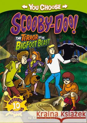 The Terror of the Bigfoot Beast Laurie S. Sutton Scott Neely 9781434279262 You Choose Stories: Scooby Doo