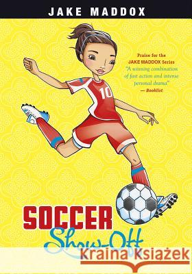 Soccer Show-Off Jake Maddox Katie Wood 9781434279323