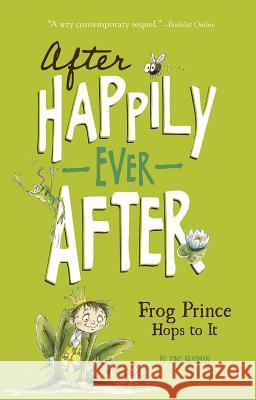 The Frog Prince Hops to It Tony Bradman Christianne C. Jones Sarah Warburton 9781434279620
