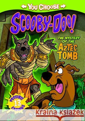 The Mystery of the Aztec Tomb Laurie S. Sutton Scott Neely 9781434291288 You Choose Stories: Scooby Doo