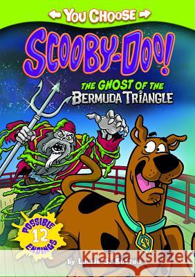 The Ghost of the Bermuda Triangle Laurie S. Sutton Scott Neely 9781434291295 You Choose Stories: Scooby Doo